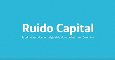 'Ruido capital', primera serie original de Movistar hecha en Colombia